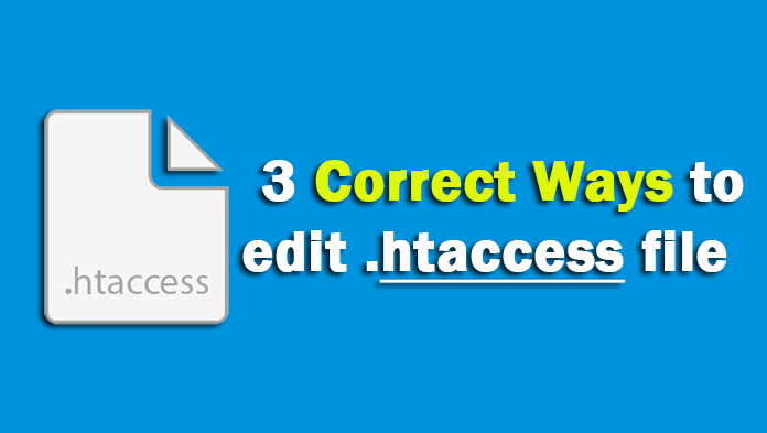 3 Correct Ways to Edit .htaccess File on your WordPress Blog