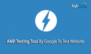AMP Testing Tool By Google To Test Website