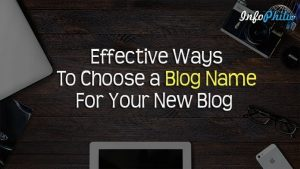 Effective Ways To Choose a Blog Name For Your New Blog