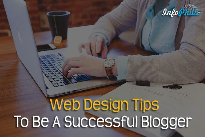 Web Design Tips To Be A Successful Blogger
