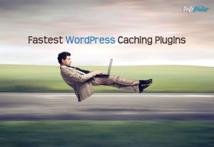 Top 5 Fastest WordPress Caching Plugins