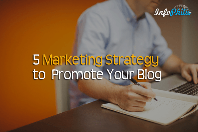 5 Marketing Strategy You Must Follow to Promote Your Blog