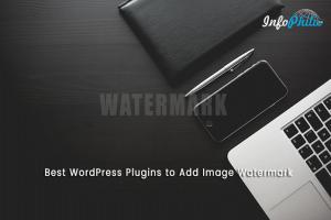 Best WordPress Plugins to Add Image Watermark to WordPress Images