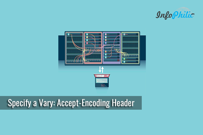 How To Fix Specify A Vary Accept Encoding Header Warning Infophilic