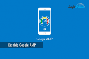 How to Disable Google AMP & Remove AMP Content from Google Search