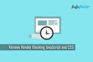How to Remove Render Blocking JavaScript and CSS?