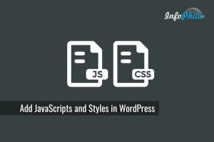 How to Add JavaScripts and Styles in WordPress