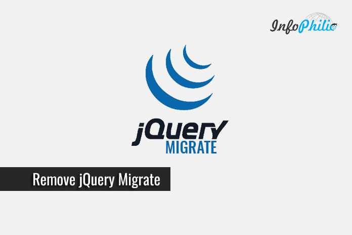 How to Remove jQuery Migrate in WordPress? - InfoPhilic